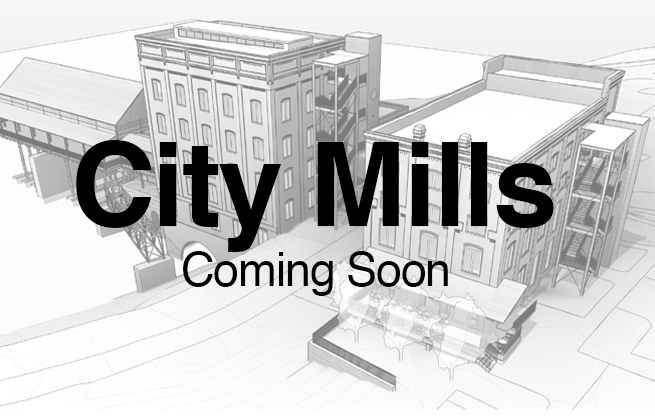 City Mills | Coming Soon!